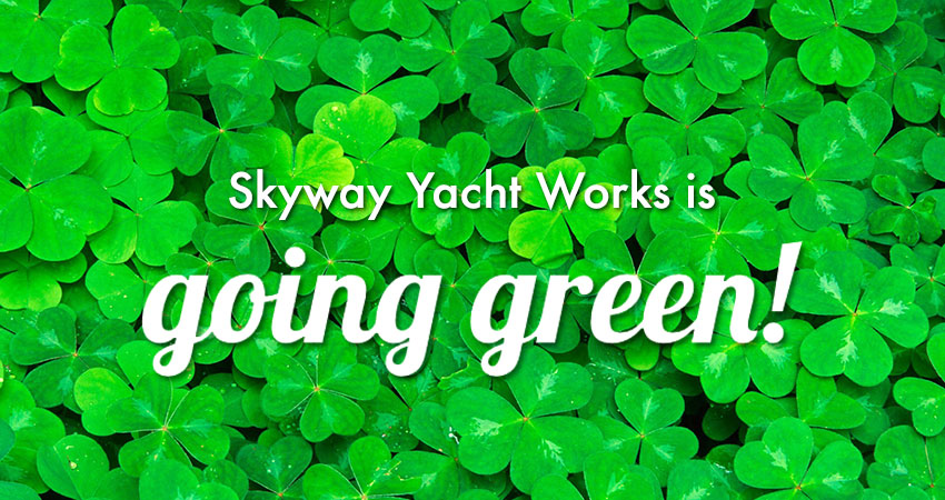 Skyway Yacht Works Goes Green-er!